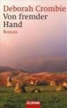 Von fremder Hand. Roman - Deborah Crombie