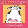 Are You a Cow? - Sandra Boynton