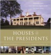 Houses of the Presidents: Childhood Homes, Family Dwellings, Private Escapes, and Grand Estates - Hugh Howard,  Roger Straus