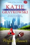 Perfect Summer - Katie Graykowski