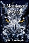 The Dimensioner's Revenge - S.K. Randolph