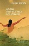 Helena oder das Meer des Sommers: Roman - Julián Ayesta