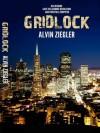 Gridlock - Alvin Ziegler