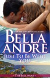 Just To Be With You - Bella Andre