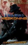 A New World: Reckoning - John       O'Brien