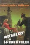 Mystery in Spiderville - John Hartley Williams