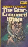 The Star-Crowned Kings - Robert Chilson