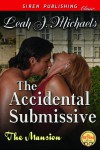 The Accidental Submissive (The Mansion, #1) - Leah J. Michaels