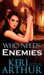Who Needs Enemies (Harri Phillecki, PI #1) - Keri Arthur