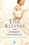 Tentación al anochecer - Lisa Kleypas