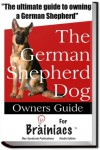 The German Shepherd Dog Owners Guide For Brainiacs - Max Syndicate