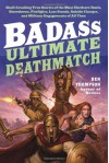 Badass: Ultimate Deathmatch: Skull-Crushing True Stories of the Most Hardcore Duels, Showdowns, Fistfights, Last Stands, Suicide Charges, and Military Engagements of All Time (Audio) - Ben Thompson
