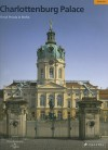 Charlottenburg Palace: Royal Prussia In Berlin - Rudolf G. Scharmann