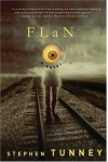 Flan: A Novel - Stephen Tunney
