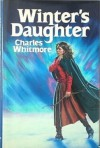 Winter's Daughter: The Saying Of Signe Ragnhilds Datter - Charles Whitmore