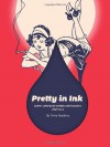 Pretty in Ink: North American Women Cartoonists, 1896-2013 - Trina Robbins