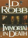 Immortal in Death: In Death Series, Book 3 - 'J. D. Robb',  'Nora Roberts'