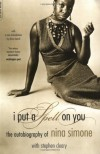 I Put a Spell on You: The Autobiography of Nina Simone - Nina Simone, Stephen Cleary
