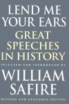 Lend Me Your Ears: Great Speeches In History - William Safire