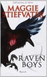 Raven Boys  - Maggie Stiefvater