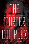The Murder Complex (The Murder Complex, #1) - Lindsay Cummings