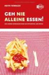 Geh nie alleine essen! und andere Geheimnisse rund um Networking und Erfolg (German Edition) - Keith Ferrazzi, Tahl Raz