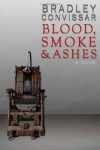 Blood, Smoke and Ashes - Bradley Convissar