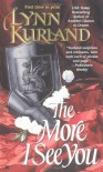 The More I See You - Lynn Kurland