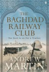 The Baghdad Railway Club - Andrew Martin