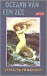 Oceaan van een zee - Alessandro Baricco, Manon Smits