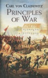 Principles of War - Carl von Clausewitz, Germund Wilhelm Dahlquist