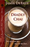Deadly Chai (BeauTEAful Summer) - Jamie DeBree