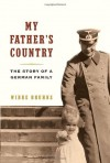 My Father's Country: Story of a German Family - Wibke Bruhns