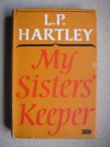 My Sisters' Keeper - L.P. Hartley