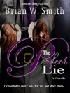 The Perfect Lie - a novella - Brian W. Smith
