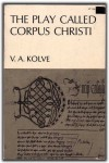 The Play Called Corpus Christi - V.A. Kolve