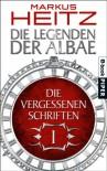 Die Vergessenen Schriften 1: Die Legenden der Albae - Markus Heitz