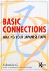 Basic Connections: Making Your Japanese Flow (Power Japanese Series) (Kodansha's Children's Classics) - Kakuko Shoji