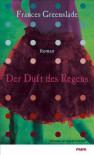 Der Duft des Regens - 'Frances Greenslade',  'Claudia Feldmann (Übers.)'