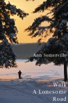 Walk A Lonesome Road - Ann Somerville