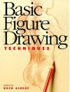 Basic Figure Drawing Techniques (Basic Techniques) - Greg Albert