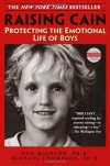 Raising Cain: Protecting the Emotional Life of Boys - Dan Kindlon, Michael G. Thompson, Teresa Barker