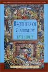 The Brothers of Glastonbury - Kate Sedley