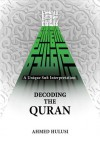 Decoding The QURAN (A Unique Sufi Interpretation) - Ahmed Hulusi, Aliya Atalay