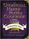 The Unofficial Harry Potter Cookbook Presents: 10 Summertime Treats - Dinah Bucholz