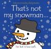 That's Not My Snowman (Usborne Touchy Feely) - Fiona Watt, Rachel Wells