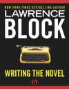 Writing the Novel: From Plot to Print - Lawrence Block