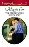 The Millionaire Boss's Baby - Maggie Cox