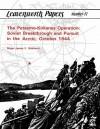 The Petsamo-Kirkenes Operation: Soviet Breakthrough and Pursuit in the Arctic, October 1944 - James F. Gebhardt, Combat Studies Institute