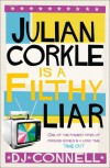 Julian Corkle Is a Filthy Liar - D.J. Connell
